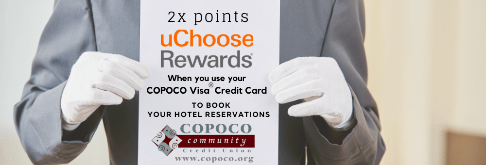 Use your COPOCO Visa when booking hotel and lodging and receive two times the points in the month of June.
